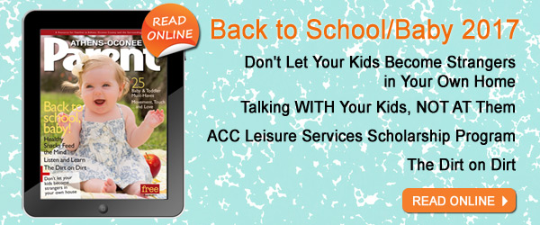 Image of magazine cover; Text in image: Read the Back to School/Baby 2017 issue of Athens-Oconee Parent Magazine online