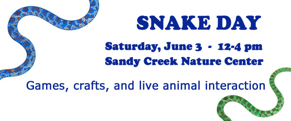 Text in image: Snake Day at Sandy Creek Nature Center 2017